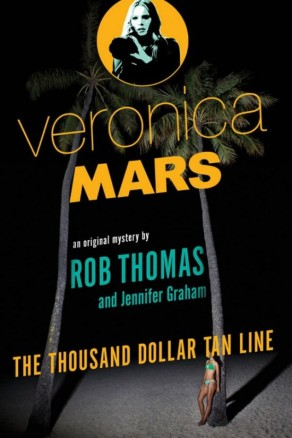 thousand dollar tan line rob thomas jennifer graham veronica mars novel