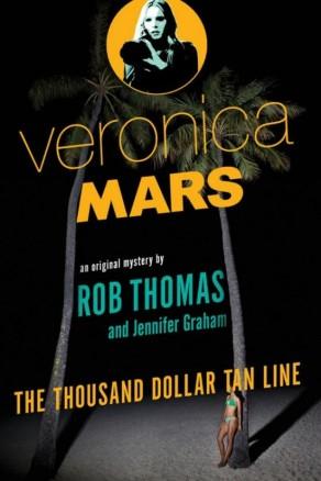 thousand dollar tan line rob thomas jennifer graham veronica mars novel