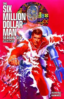 Six Million Dollar Man Season Six trade paperback