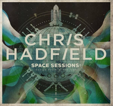 Chris Hadfield album space sessions cover songs from a tin can