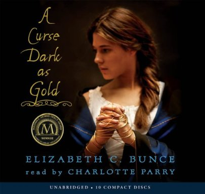 A Curse Dark as Gold audio Elizabeth C Bunce told by Charlotte Parry